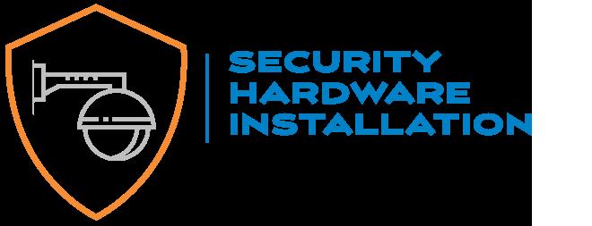 Security Hardware Installation